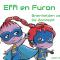 Effi en Furon: de breinhelden!